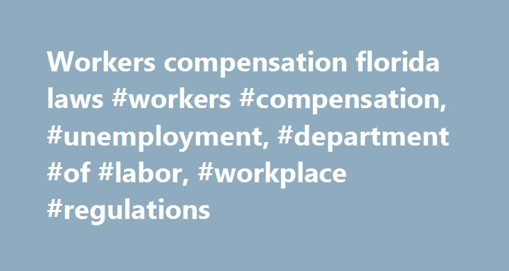 Workers compensation florida laws #workers #compensation, #unemployment, #department #of #labor, #workplace #regulations http://ireland.remmont.com/workers-compensation-florida-laws-workers-compensation-unemployment-department-of-labor-workplace-regulations/  #Workers' Compensation Subtopics Office of Workers' Compensation Programs (OWCP) The Department of Labor's OWCP administers four major disability compensation programs which provides to federal workers (or their dependents) who are…