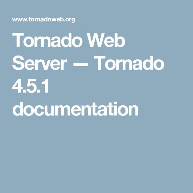 Tornado Web Server — Tornado 4.5.1 documentation