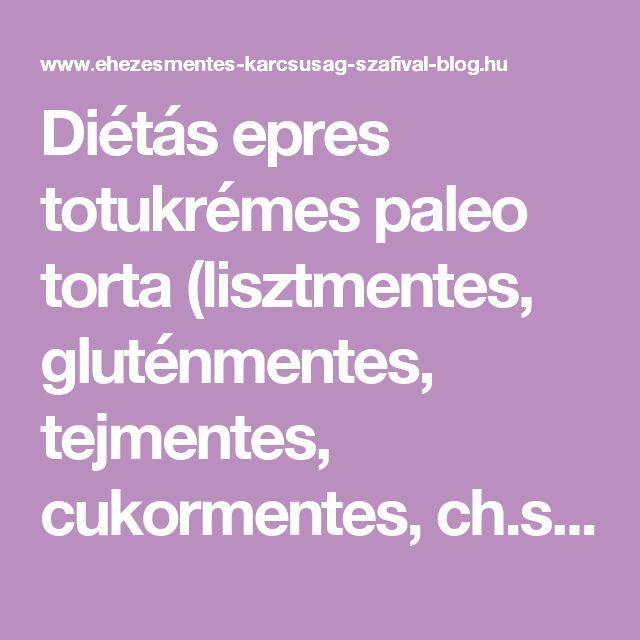 Diétás epres totukrémes paleo torta (lisztmentes, gluténmentes, tejmentes, cukormentes, ch.szegény) ~ Éhezésmentes Karcsúság Szafival