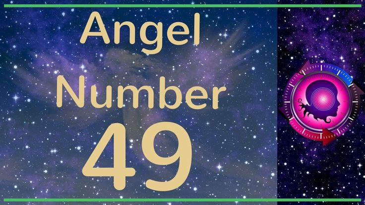 Angel Number 49: The Meanings of Angel Number 49