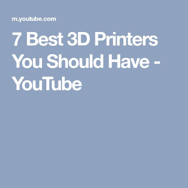 7 Best 3D Printers You Should Have - YouTube