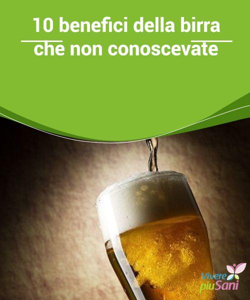 10 #benefici della birra che non #conoscevate   I 10 benefici della #birra.