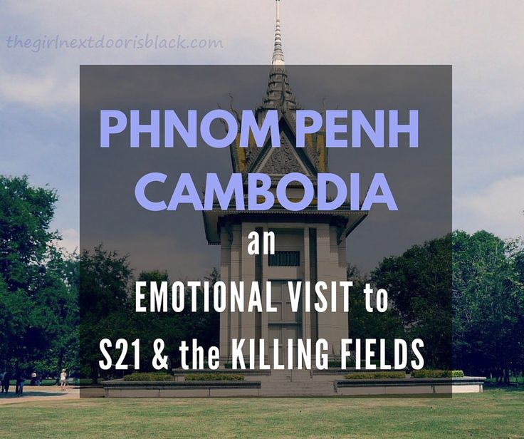 Phnom Penh, Cambodia: An Emotional Visit to S21 & The Killing Fields