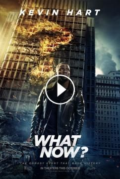 Kevin Hart: What Now? 2016 ‧ Comedy/Documentary ‧ 1h 36m 5.6/10IMDb 5.6/10YTS 76%Rotten Tomatoes Comedic rock star Kevin Hart takes center stage in th...