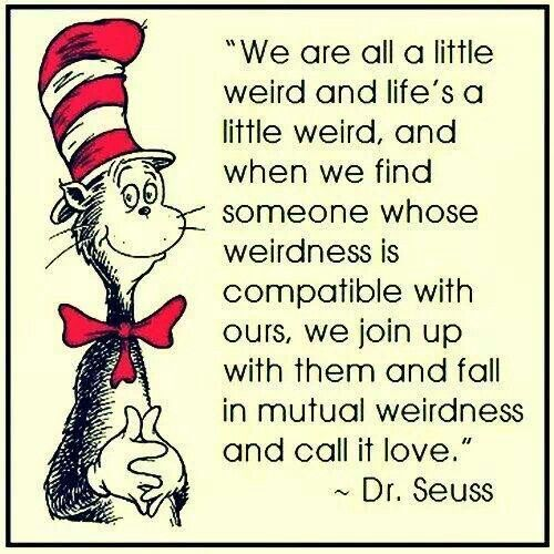 I just haven't found weirdness compatible yet..