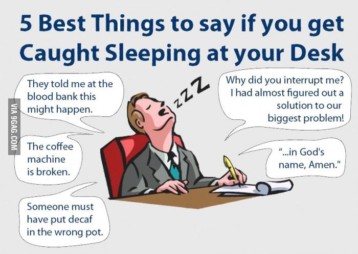5 Best Things To Say If You Get Caught Sleeping At Your Desk. LOL
