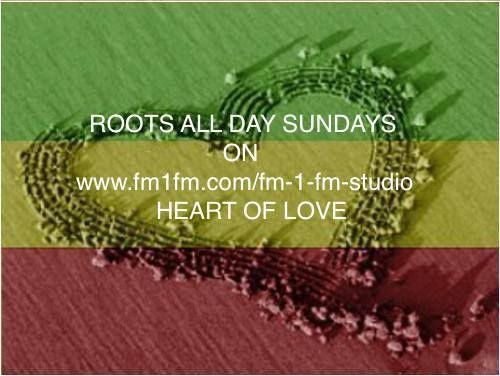 ROOTS ALL DAY SUNDAYS ON www.fm1fm.com/fm-1-fm-studio HEART OF LOVE - http://blakkrosemusic.org/shows