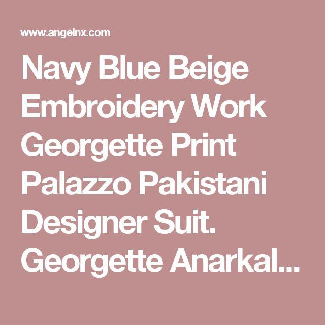 Navy Blue Beige Embroidery Work Georgette Print Palazzo Pakistani Designer Suit. Georgette Anarkali Suit Mumbai.