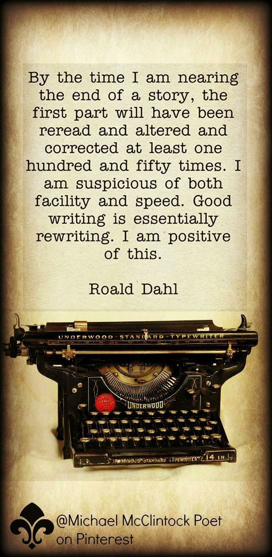 Roald Dahl quote.  From Writing Tips by Famous Authors @ Michael McClintock Poet on Pinterest.