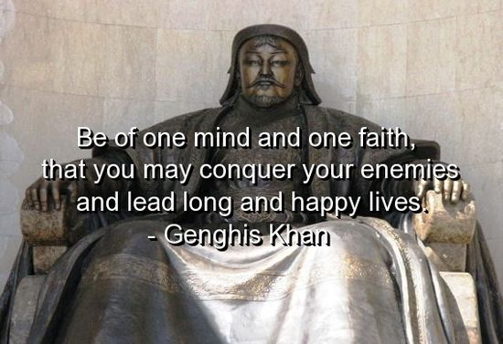 genghis khan, quotes, sayings, one mind, one faith, motivational