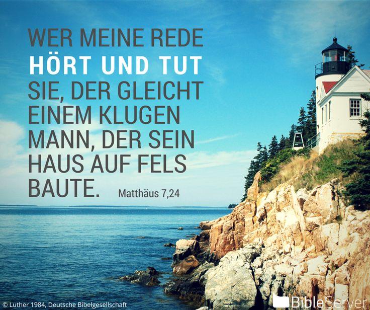Nachzulesen auf BibleServer | Matthäus 7,24