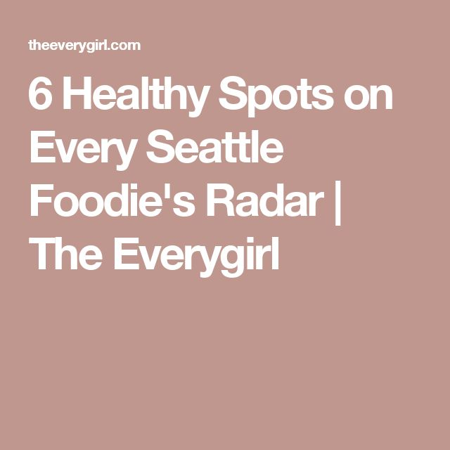 6 Healthy Spots on Every Seattle Foodie's Radar | The Everygirl