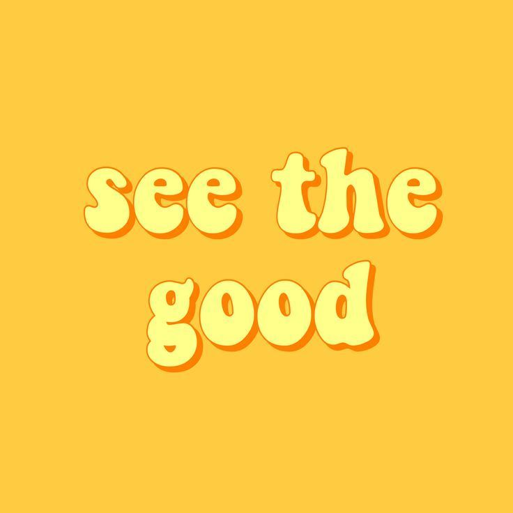 Happyquotes See The Good Quote Inspirational Positivity Goals Happiness Happy Positive Orange Yellow Retro Vint Yellow Quotes Quote Aesthetic Vintage Quotes