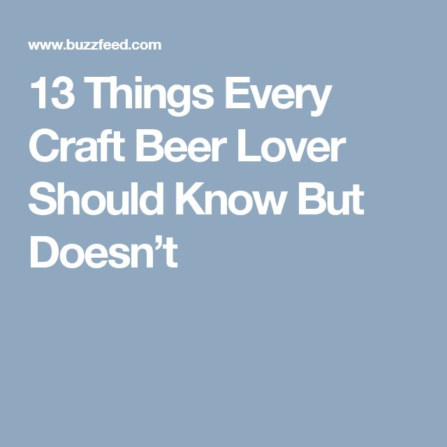 13 Things Every Craft Beer Lover Should Know But Doesn't