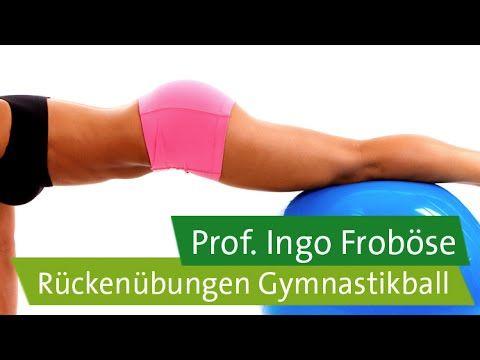 Rückenübungen mit dem Gymnastikball - Prof. Ingo Froböse - YouTube