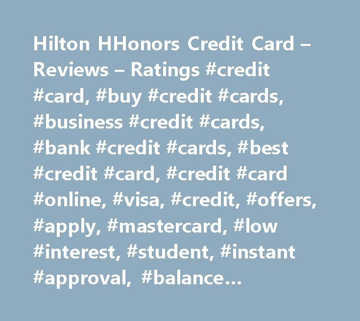 Hilton HHonors Credit Card – Reviews – Ratings #credit #card, #buy #credit #cards, #business #credit #cards, #bank #credit #cards, #best #credit #card, #credit #card #online, #visa, #credit, #offers, #apply, #mastercard, #low #interest, #student, #instant #approval, #balance #transfer, #reward, #cash #back, #business #credit #cards, #compare #credit #cards, #credit #card #offers, #apply #for #credit #card…
