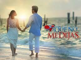 Telenovelas México: #AQueNoMeDejas 27 DE JULIO GRAN ESTRENO