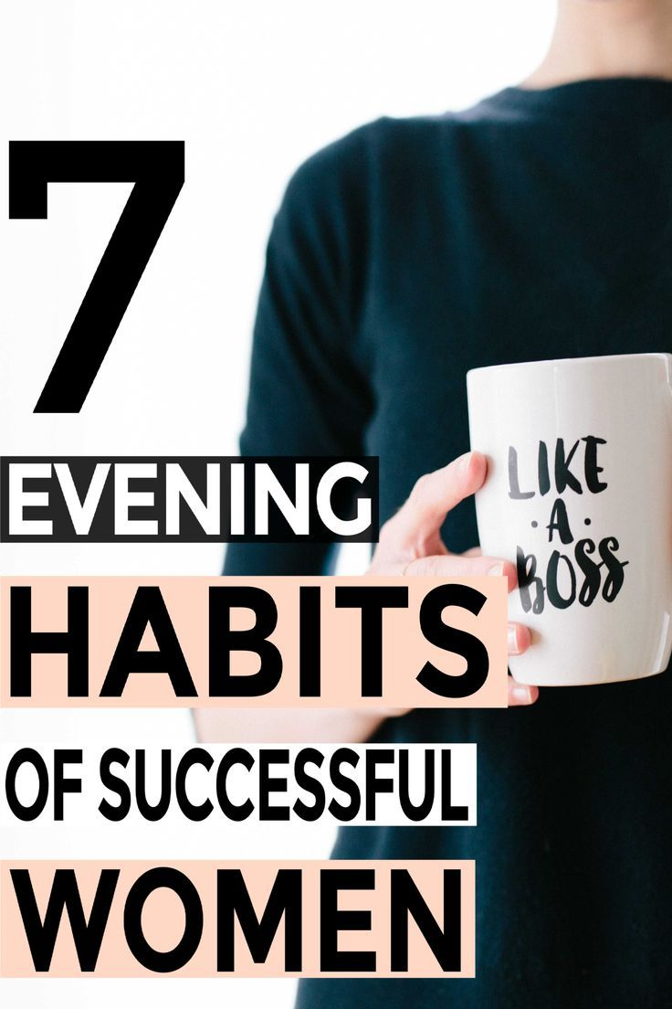 7 Habits Rich Women Do In The Evening How To Get Rich Habits Of