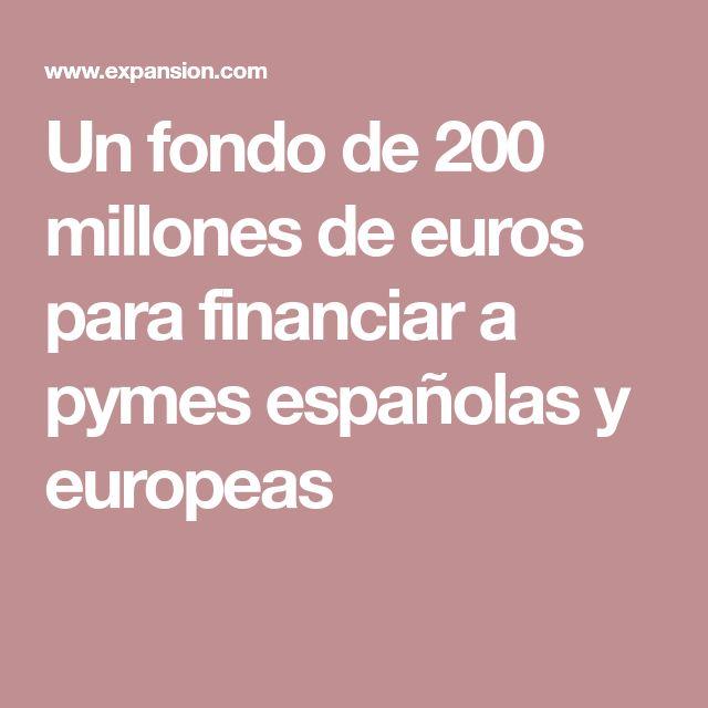 Un fondo de 200 millones de euros para financiar a pymes españolas y europeas