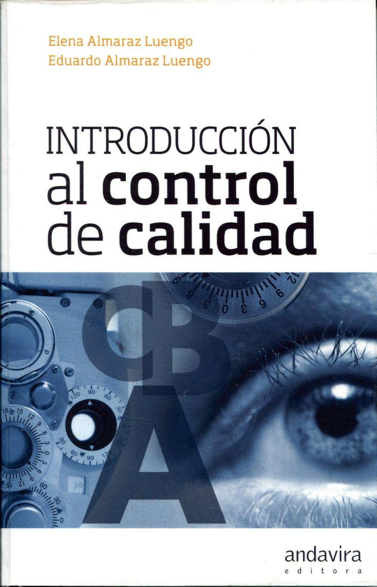 Introducción al control de calidad / Elena Almaraz Luengo,      Eduardo Almaraz Luengo.. -- Santiago de Compostela : Andavira,      2014 Ver localización en la Biblioteca ULL: http://absysnetweb.bbtk.ull.es/cgi-bin/abnetopac01?TITN=542167