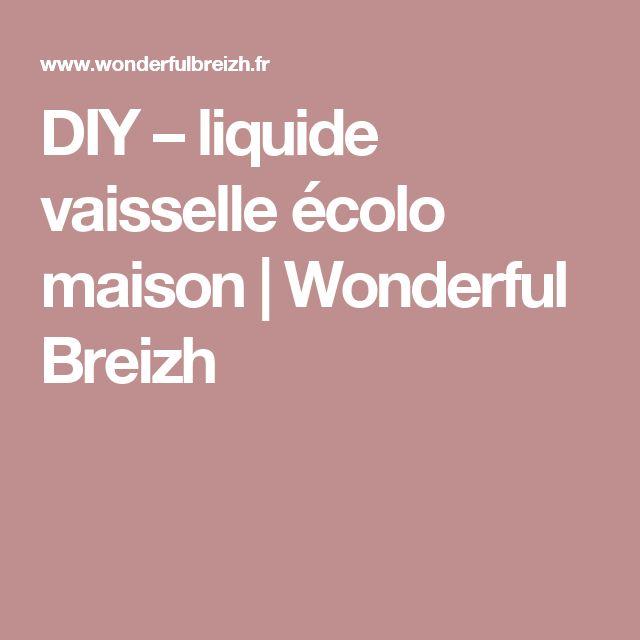 DIY – liquide vaisselle écolo maison | Wonderful Breizh