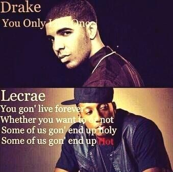 I love this. I guess I hadn't realized how much YOLO is a lie...Thanks for the reminder Lecrae:)