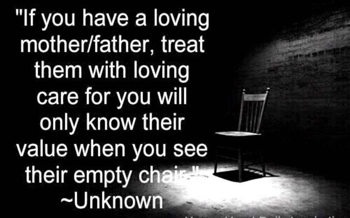 Losing a parent is one of the hardest things ever, I know, so tell them everyday that you love them before its to late.