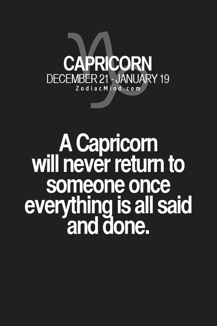 Will never return to someone once everything is said and done #capricorn