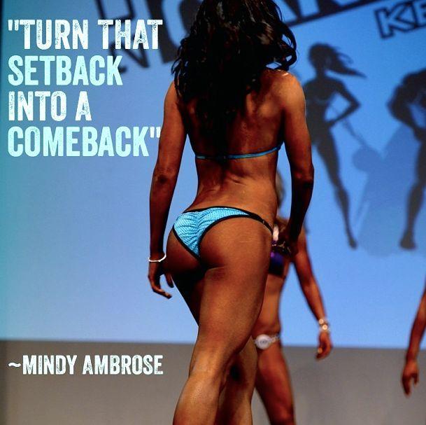 #FitnessModel #MindyLouAmbrose #motivationalquote #Youcandoit #bikini #Competition #BCABBA #CBBF #IFBB #Model #glam #Setback