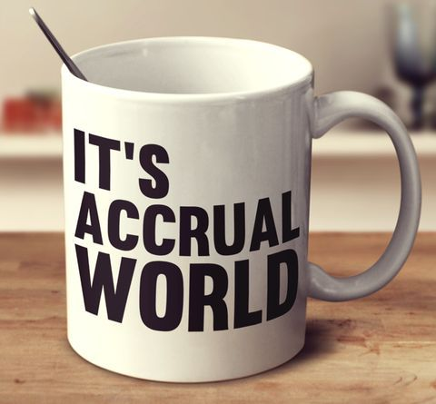 It's Accrual World - Accountant's Mug