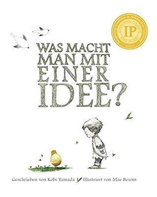 Was macht man mit einer Idee? Geschenk Einschulung: Das besondere Kinderbuch ab 6 Jahren