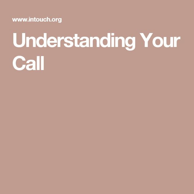 Understanding Your Call
