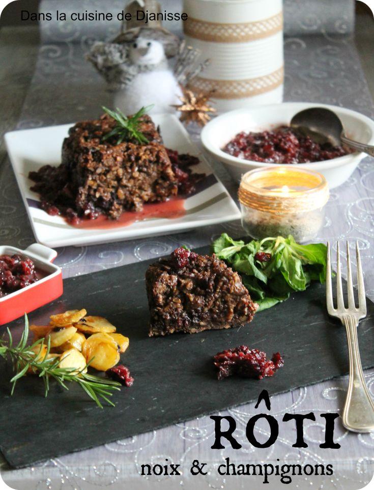 Rôti de noix & champignons - Dans la cuisine de Djanisse