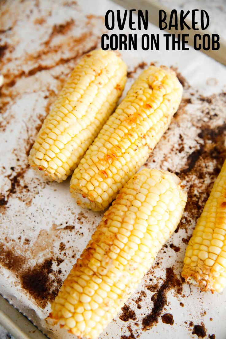 The very best way to make corn - Oven Baked Corn on the Cob - the how to from thirtyhandmadedays.com