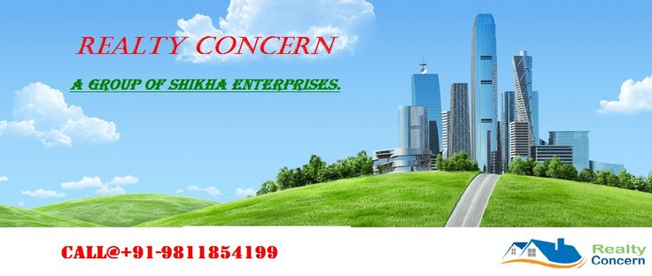 REALTY CONCERN(A GROUP OF SIKHA ENTERPRISES) We Are The Most Professional Property Company In Gurgaon Right NOW.Realty Concern (A Group of Shikha Enterprises) is one stop property portal where Property Buyers, Sellers, Owners, Property Builders, Prospective Tenants, Dealers and Consultants get a unique platform to share and exchange property related information. With more than 10 years of relevant experience in the field of Real Estate. call@91-9811854199.