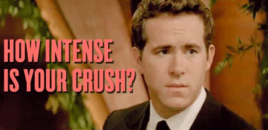 How Intense Is Your Crush? I'm crushing on him so hard. I want to be crushed underneath him. Hahaha. Yesss!