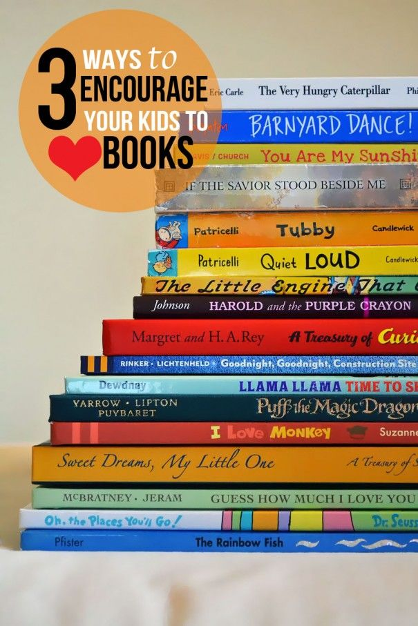 3 Ways To Encourage Your Kids to Love Books: Awesome Children's Books List
