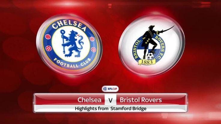 Highlight Pertandingan Chelsea vs Bristol Rovers ( EFL Cup )