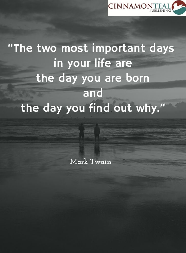 """#Quote: """"The two most important days in your life are the day you are born and the day you find out why."""" - Mark Twain"""