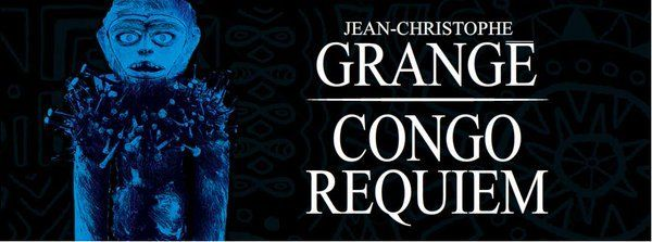 Bookcrossing: CONGO REQUIEM de Jean Christophe Grangé