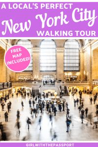 Self Guided Walking Tour NYC: How to see NYC like a Local