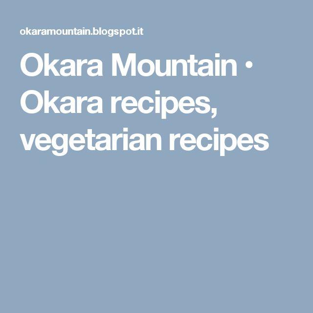 Okara Mountain • Okara recipes, vegetarian recipes
