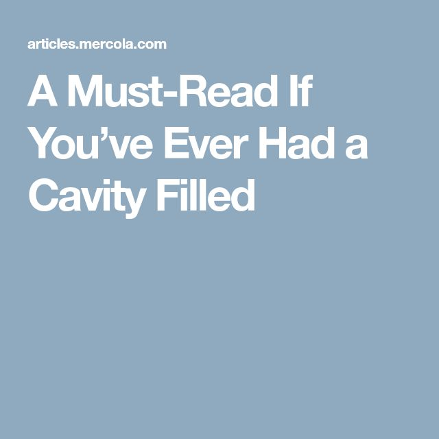 A Must-Read If You've Ever Had a Cavity Filled
