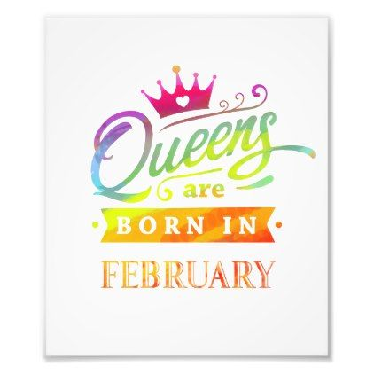 Queens are born in February Birthday Gift Photo Print - calligraphy gifts custom personalize diy create your own