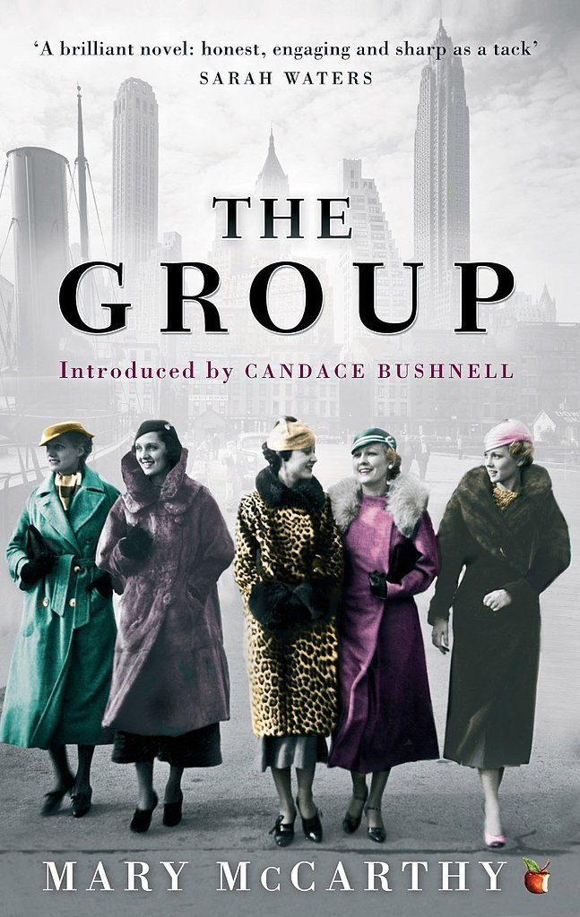 The Group by Mary McCarthy tells the story of eight Vassar graduates who come in and out of each other's lives through the years, then meet up to mourn the loss of a woman in the group.