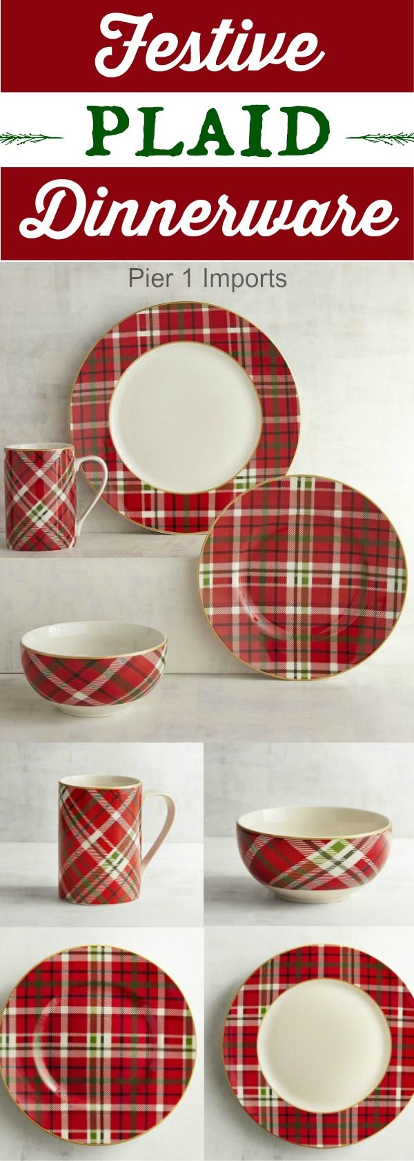 Order your holiday plates in time for Christmas! This porcelain, plaid dinnerware from Pier 1 is perfect for a rustic Christmas theme. Microwave and dishwasher safe. #christmas #dinnerware #plaid #oybpinners #ad