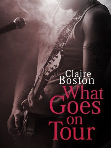 What Goes on Tour by Claire Boston, http://www.amazon.com/dp/B00H8KB522/ref=cm_sw_r_pi_dp_GLpRsb1SHGE87