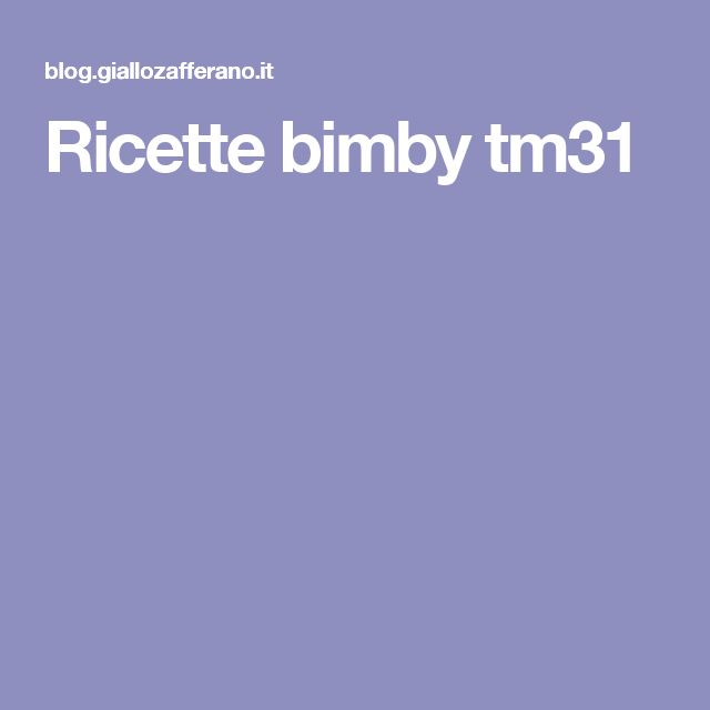 Ricette bimby tm31