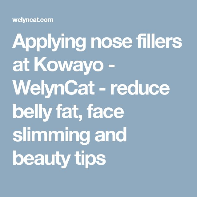 Applying nose fillers at Kowayo - WelynCat - reduce belly fat, face slimming and beauty tips