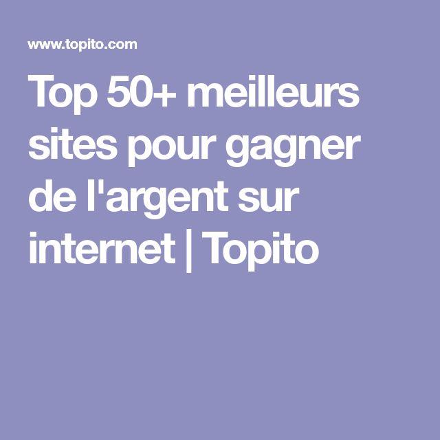 Top 50+ meilleurs sites pour gagner de l'argent sur internet | Topito